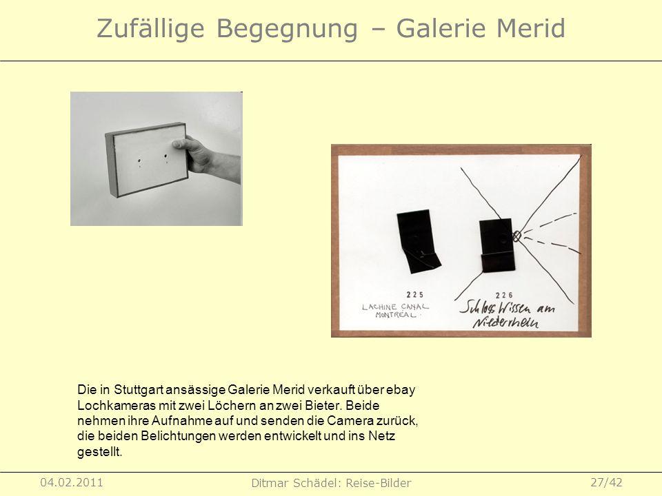 04.02.2011 Ditmar Schädel: Reise-Bilder 27/42 Zufällige Begegnung – Galerie Merid Die in Stuttgart ansässige Galerie Merid verkauft über ebay Lochkame