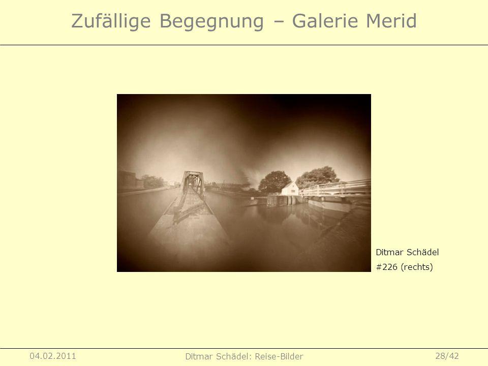 04.02.2011 Ditmar Schädel: Reise-Bilder 28/42 Zufällige Begegnung – Galerie Merid Ditmar Schädel #226 (rechts)