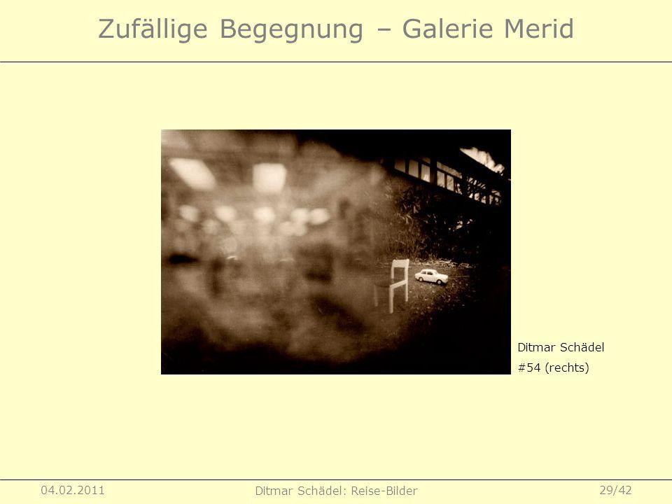 04.02.2011 Ditmar Schädel: Reise-Bilder 29/42 Zufällige Begegnung – Galerie Merid Ditmar Schädel #54 (rechts)
