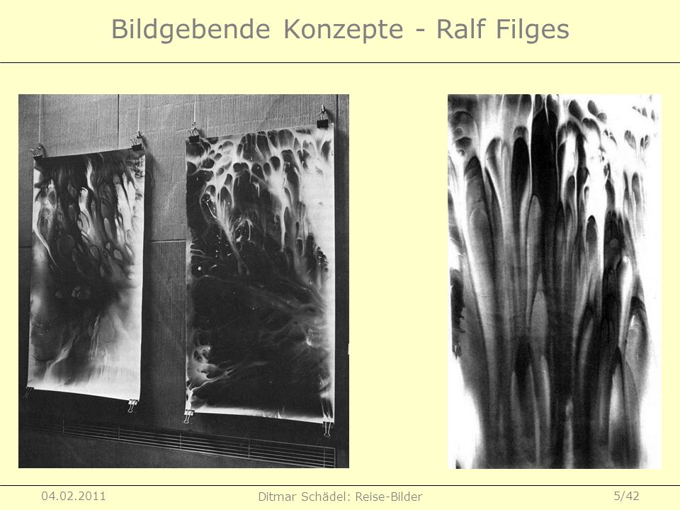 04.02.2011 Ditmar Schädel: Reise-Bilder 6/42 Bildgebende Konzepte - Ralf Filges Ralf Filges benutzt 1986 Spielzeugkameras als Wasserpistole und spritzt simultan Entwickler und Fixierbad auf großformatige Fotopapiere.