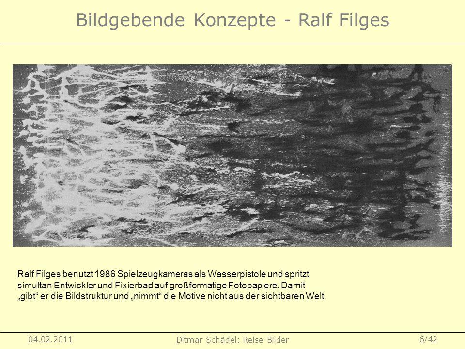 04.02.2011 Ditmar Schädel: Reise-Bilder 6/42 Bildgebende Konzepte - Ralf Filges Ralf Filges benutzt 1986 Spielzeugkameras als Wasserpistole und spritz