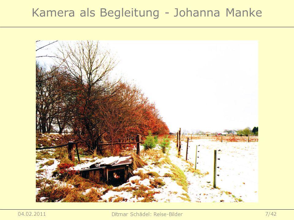 04.02.2011 Ditmar Schädel: Reise-Bilder 8/42 Kamera als Begleitung - Johanna Manke