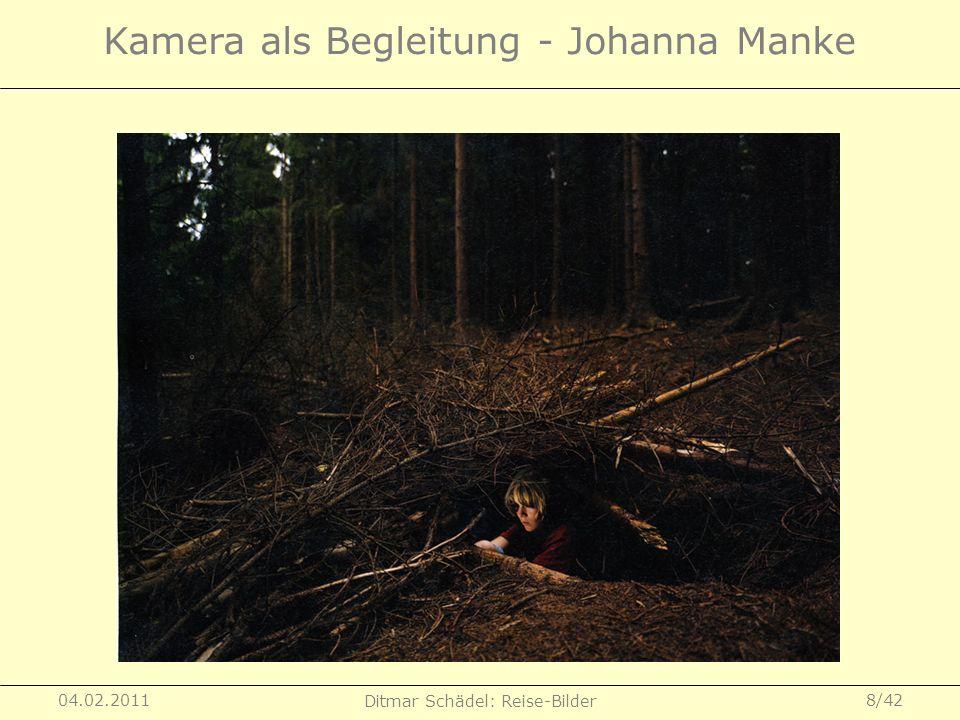 04.02.2011 Ditmar Schädel: Reise-Bilder 9/42 Kamera als Begleitung - Johanna Manke
