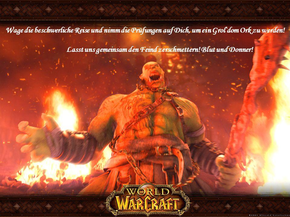 Wage die beschwerliche Reise und nimm die Prüfungen auf Dich, um ein Grol`dom Ork zu werden.