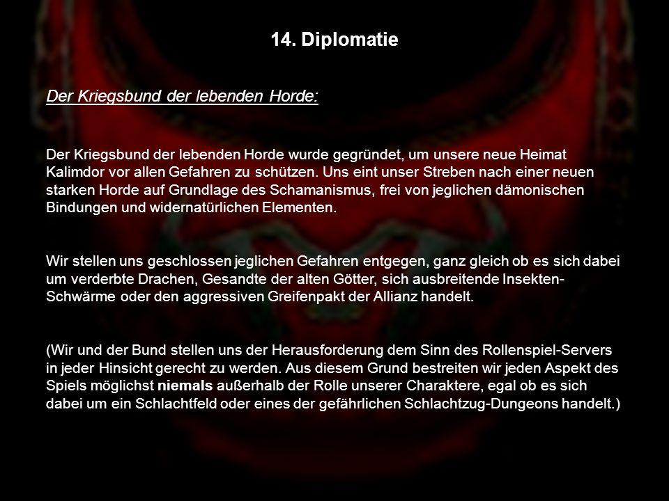 14. Diplomatie Der Kriegsbund der lebenden Horde: Der Kriegsbund der lebenden Horde wurde gegründet, um unsere neue Heimat Kalimdor vor allen Gefahren