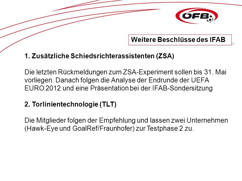 1. Zusätzliche Schiedsrichterassistenten (ZSA) Die letzten Rückmeldungen zum ZSA-Experiment sollen bis 31. Mai vorliegen. Danach folgen die Analyse de