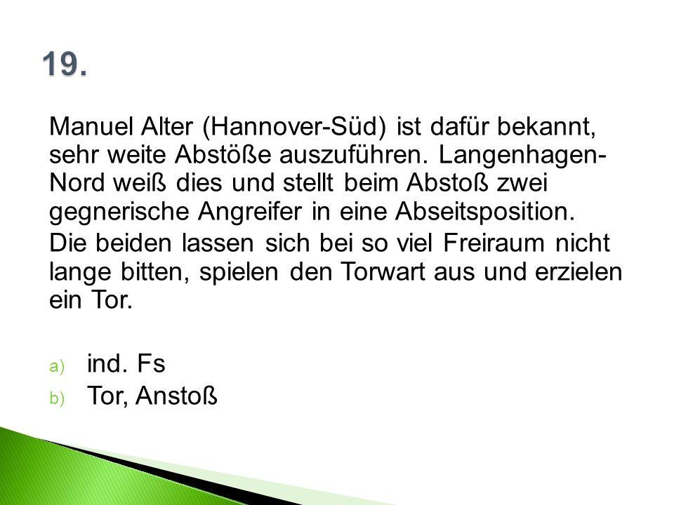 Manuel Alter (Hannover-Süd) ist dafür bekannt, sehr weite Abstöße auszuführen.