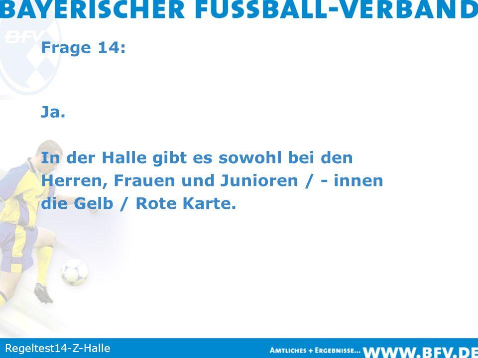 Regeltest14-Z-Halle Frage 14: Ja.