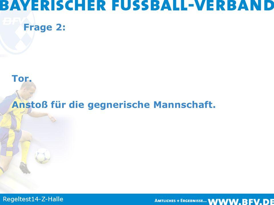 Regeltest14-Z-Halle Frage 13: VW wegen Unsportlichkeit.