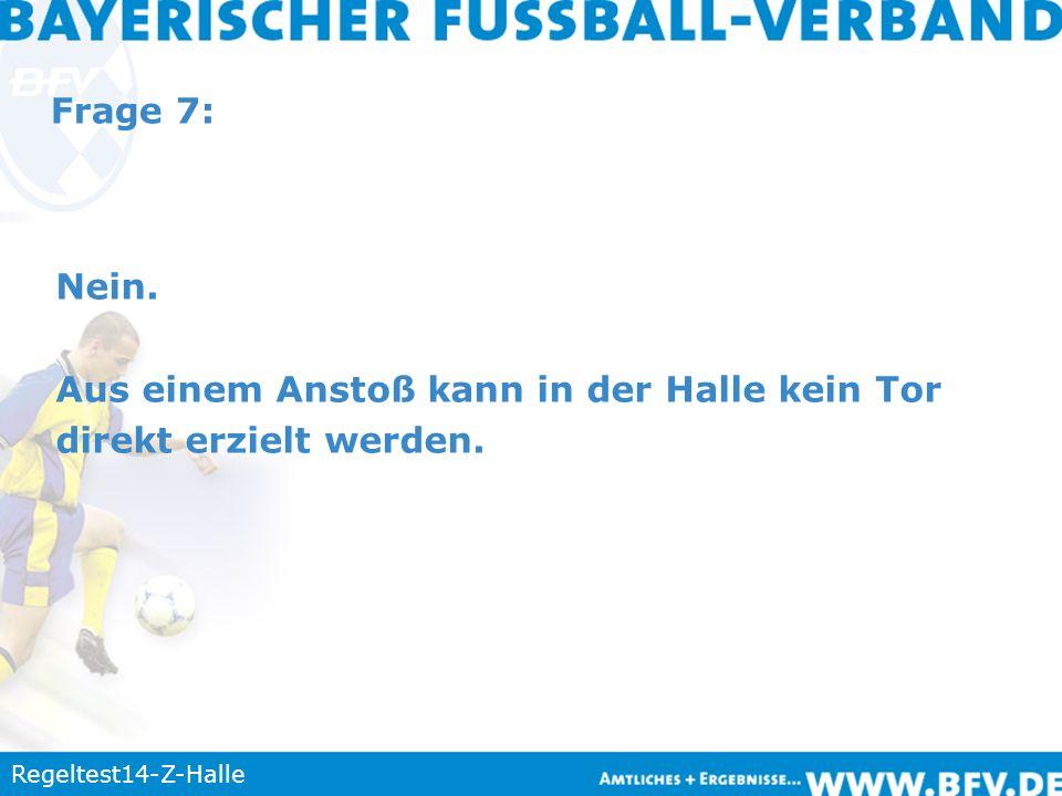 Regeltest14-Z-Halle Frage 8: Kein Tor.Falsches Einrollen der Mannschaft WEISS.