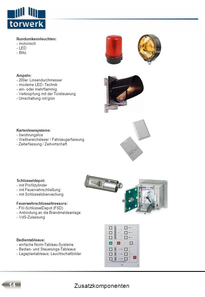 Zusatzkomponenten Rundumkennleuchten: - motorisch - LED - Blitz Ampeln: - 200er Linsendurchmesser - moderne LED- Technik - ein- oder mehrflammig - Ver