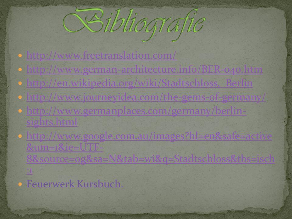http://www.freetranslation.com/ http://www.german-architecture.info/BER-040.htm http://en.wikipedia.org/wiki/Stadtschloss,_Berlin http://www.journeyid