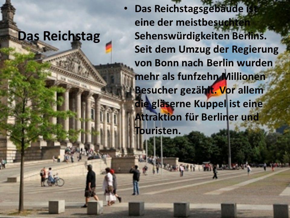 Das Reichstag Das Reichstagsgebäude ist eine der meistbesuchten Sehenswürdigkeiten Berlins. Seit dem Umzug der Regierung von Bonn nach Berlin wurden m