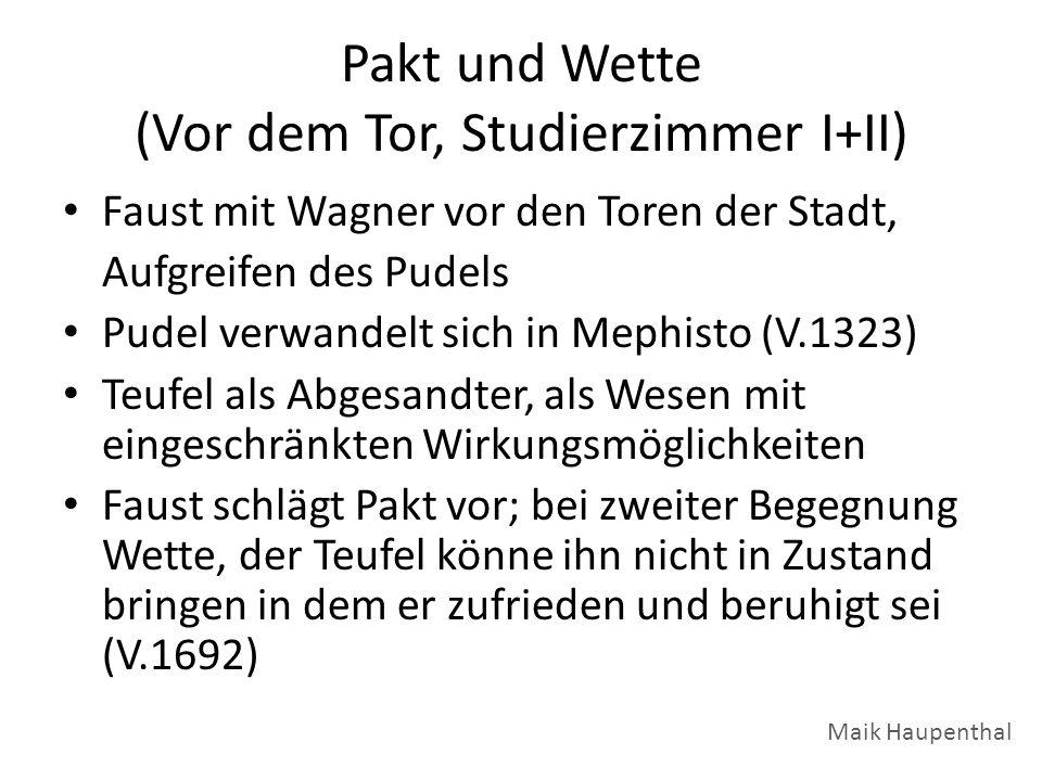 Pakt und Wette (Vor dem Tor, Studierzimmer I+II) Faust mit Wagner vor den Toren der Stadt, Aufgreifen des Pudels Pudel verwandelt sich in Mephisto (V.