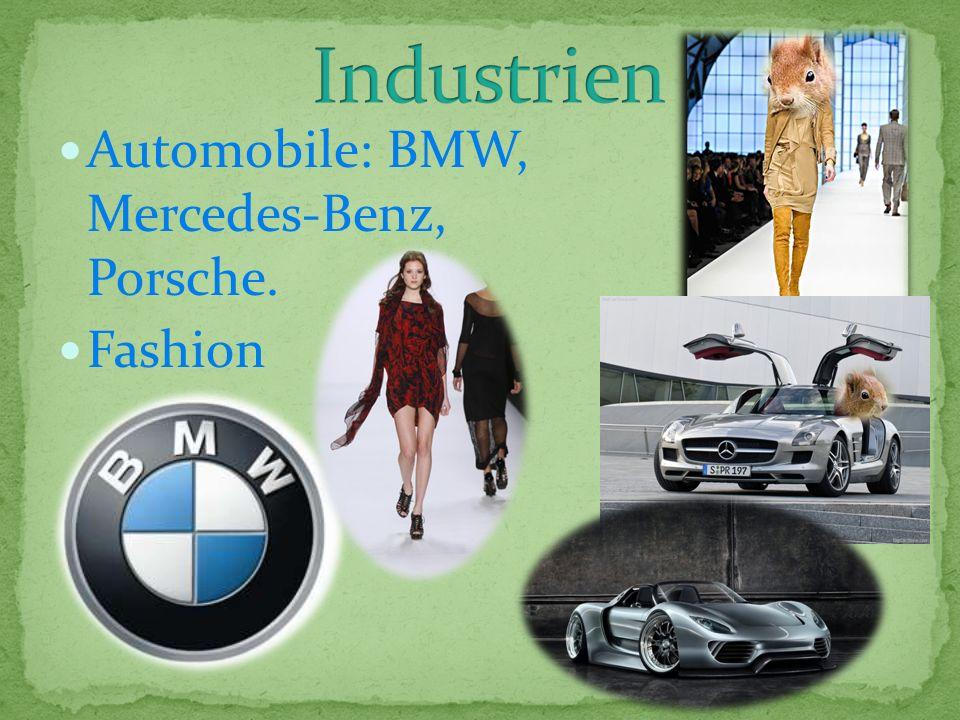 Automobile: BMW, Mercedes-Benz, Porsche. Fashion