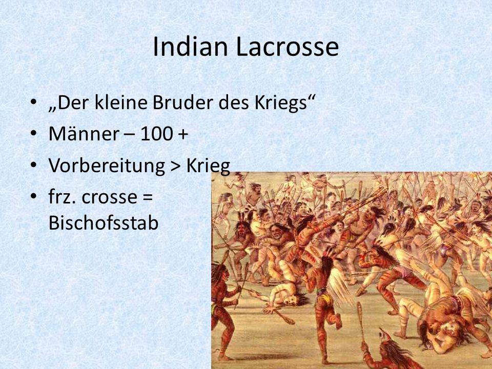 Indian Lacrosse Der kleine Bruder des Kriegs Männer – 100 + Vorbereitung > Krieg frz. crosse = Bischofsstab