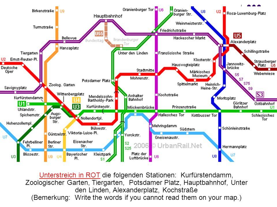 Unterstreich in ROT die folgenden Stationen: Kurfürstendamm, Zoologischer Garten, Tiergarten, Potsdamer Platz, Hauptbahnhof, Unter den Linden, Alexand