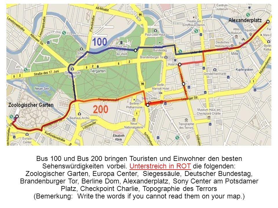 Bus 100 und Bus 200 bringen Touristen und Einwohner den besten Sehenswürdigkeiten vorbei. Unterstreich in ROT die folgenden: Zoologischer Garten, Euro