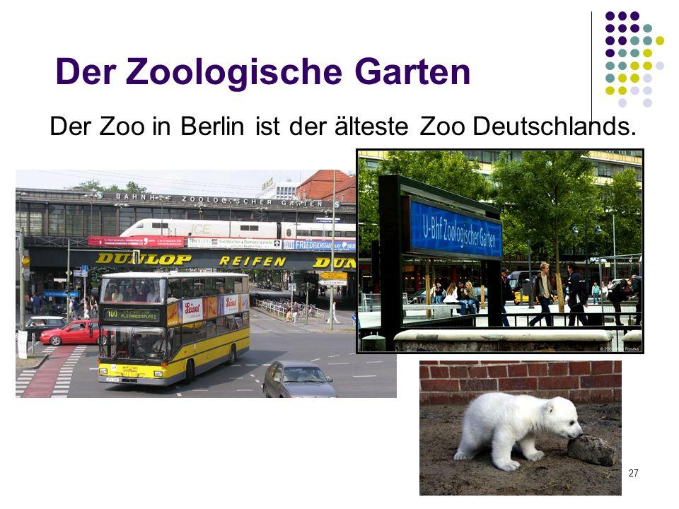 Der Zoologische Garten Der Zoo in Berlin ist der älteste Zoo Deutschlands. 27