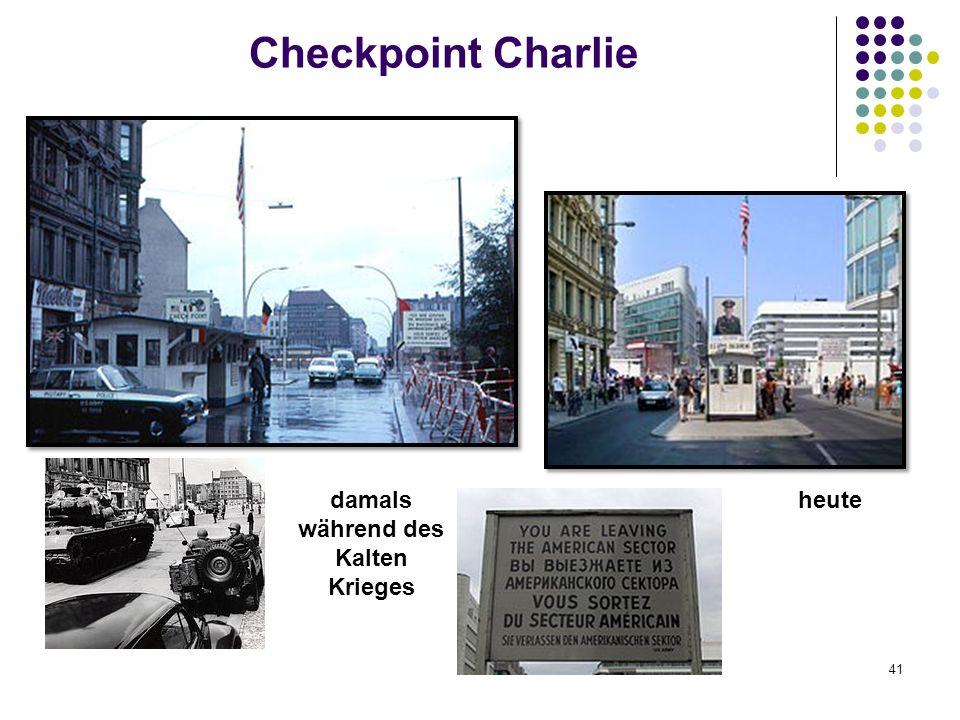 Checkpoint Charlie damals während des Kalten Krieges heute 41