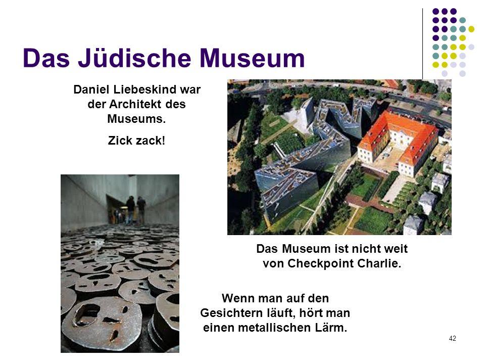 Das Jüdische Museum Daniel Liebeskind war der Architekt des Museums. Zick zack! Wenn man auf den Gesichtern läuft, hört man einen metallischen Lärm. 4