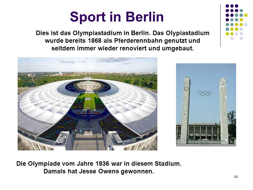Sport in Berlin Dies ist das Olympiastadium in Berlin. Das Olypiastadium wurde bereits 1868 als Pferderennbahn genutzt und seitdem immer wieder renovi