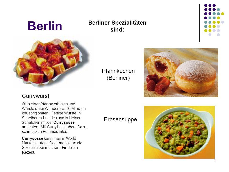 Berlin Berliner Spezialitäten sind: Currywurst Öl in einer Pfanne erhitzen und Würste unter Wenden ca. 10 Minuten knusprig braten. Fertige Würste in S