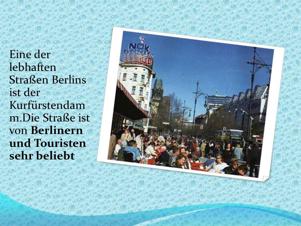 Eine der lebhaften Straßen Berlins ist der Kurfürstendam m.Die Straße ist von Berlinern und Touristen sehr beliebt
