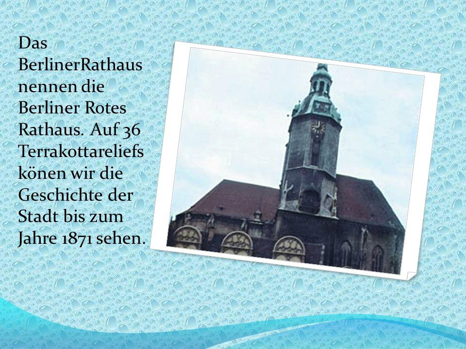 Das BerlinerRathaus nennen die Berliner Rotes Rathaus.