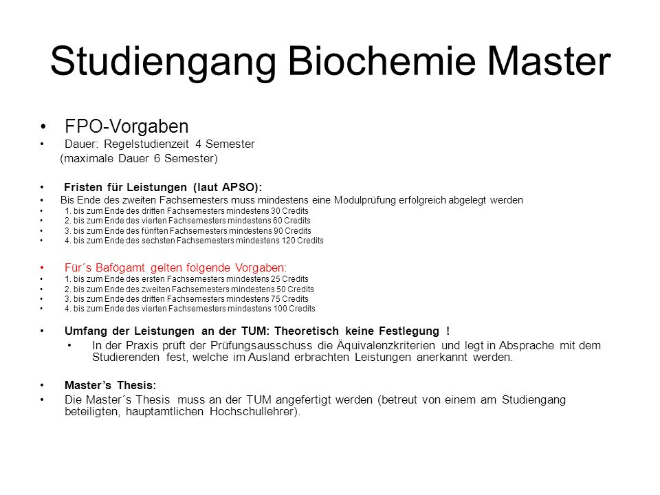 Studiengang Biochemie Master FPO-Vorgaben Dauer: Regelstudienzeit 4 Semester (maximale Dauer 6 Semester) Fristen für Leistungen (laut APSO): Bis Ende