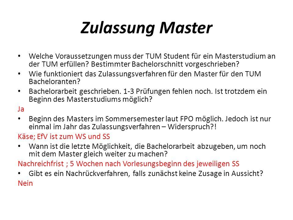 Zulassung Master Welche Voraussetzungen muss der TUM Student für ein Masterstudium an der TUM erfüllen? Bestimmter Bachelorschnitt vorgeschrieben? Wie