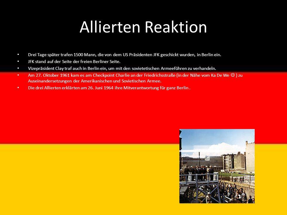 Allierten Reaktion Drei Tage später trafen 1500 Mann, die von dem US Präsidenten JFK geschickt wurden, in Berlin ein. JFK stand auf der Seite der frei