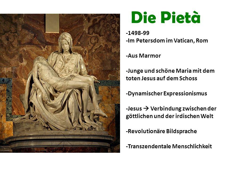 Die Pietà -1498-99 -Im Petersdom im Vatican, Rom -Aus Marmor -Junge und schöne Maria mit dem toten Jesus auf dem Schoss -Dynamischer Expressionismus -