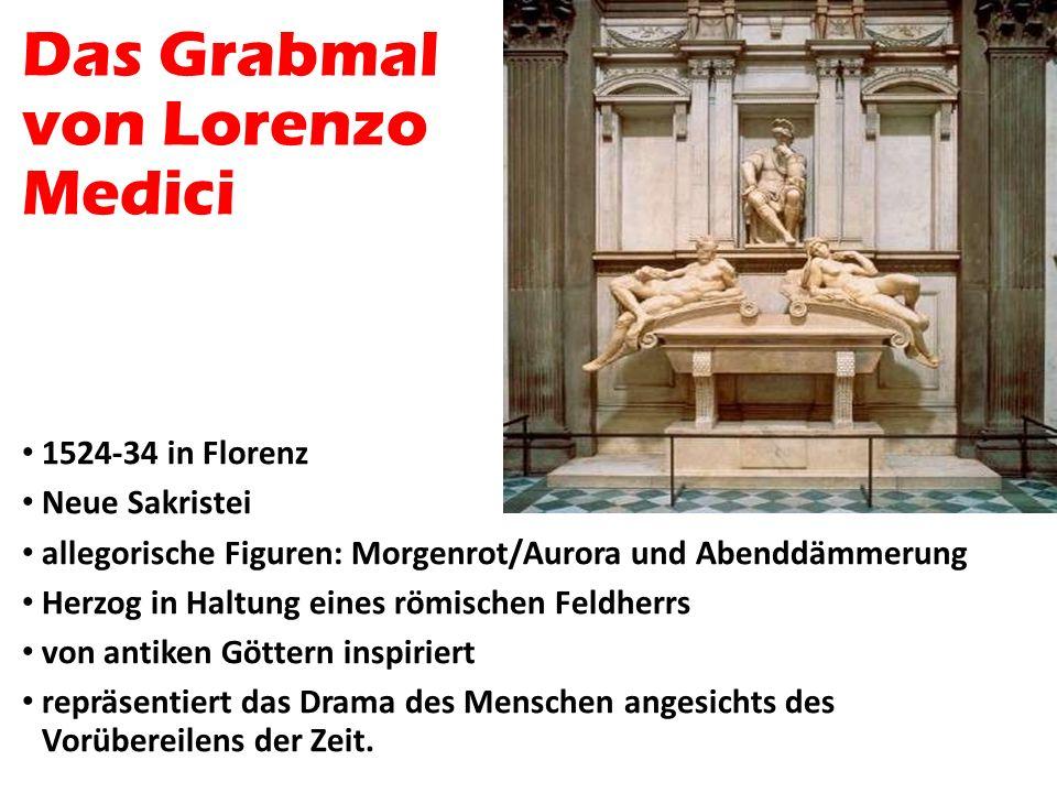 Das Grabmal von Lorenzo Medici 1524-34 in Florenz Neue Sakristei allegorische Figuren: Morgenrot/Aurora und Abenddämmerung Herzog in Haltung eines röm