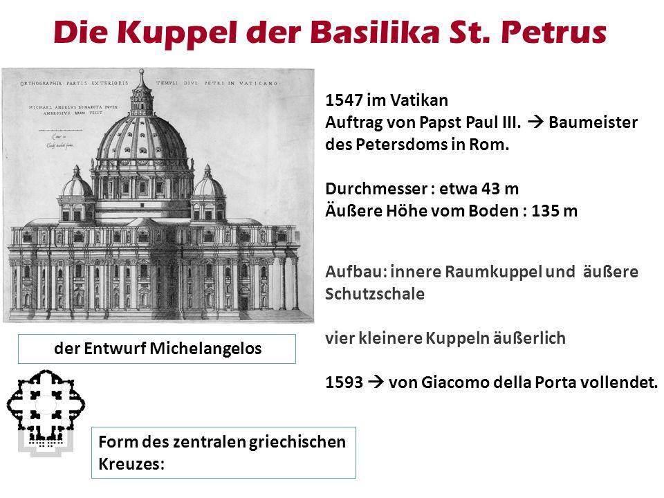 Die Kuppel der Basilika St. Petrus 1547 im Vatikan Auftrag von Papst Paul III. Baumeister des Petersdoms in Rom. Durchmesser : etwa 43 m Äußere Höhe v