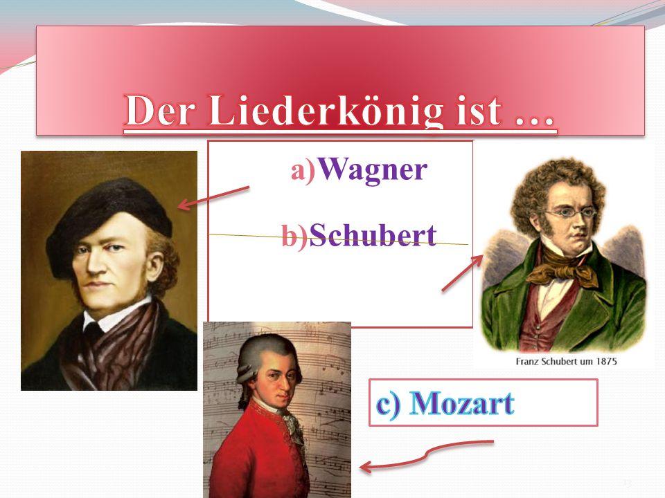 a) Wagner b) Schubert 13