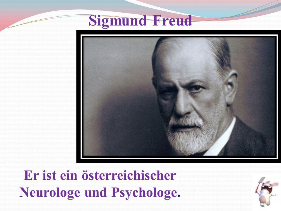Er ist ein österreichischer Neurologe und Psychologe. Sigmund Freud 41