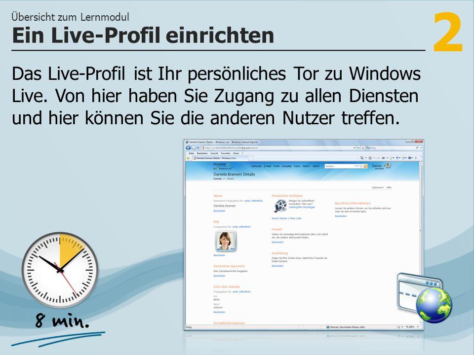 2 Das Live-Profil ist Ihr persönliches Tor zu Windows Live. Von hier haben Sie Zugang zu allen Diensten und hier können Sie die anderen Nutzer treffen