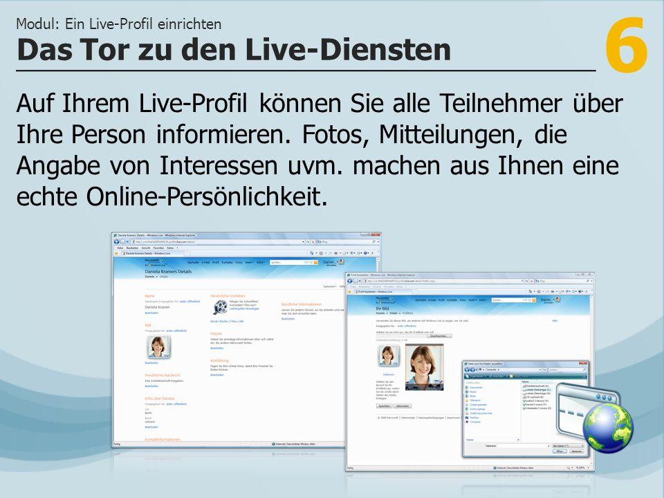 6 Auf Ihrem Live-Profil können Sie alle Teilnehmer über Ihre Person informieren. Fotos, Mitteilungen, die Angabe von Interessen uvm. machen aus Ihnen