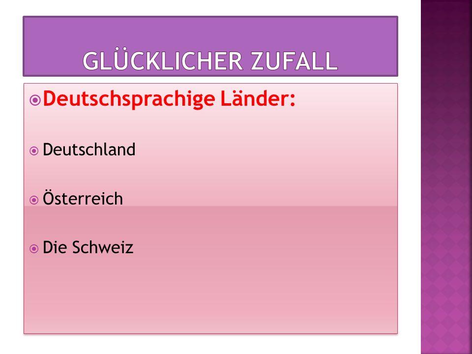 Deutschsprachige Länder: Deutschland Österreich Die Schweiz Deutschsprachige Länder: Deutschland Österreich Die Schweiz