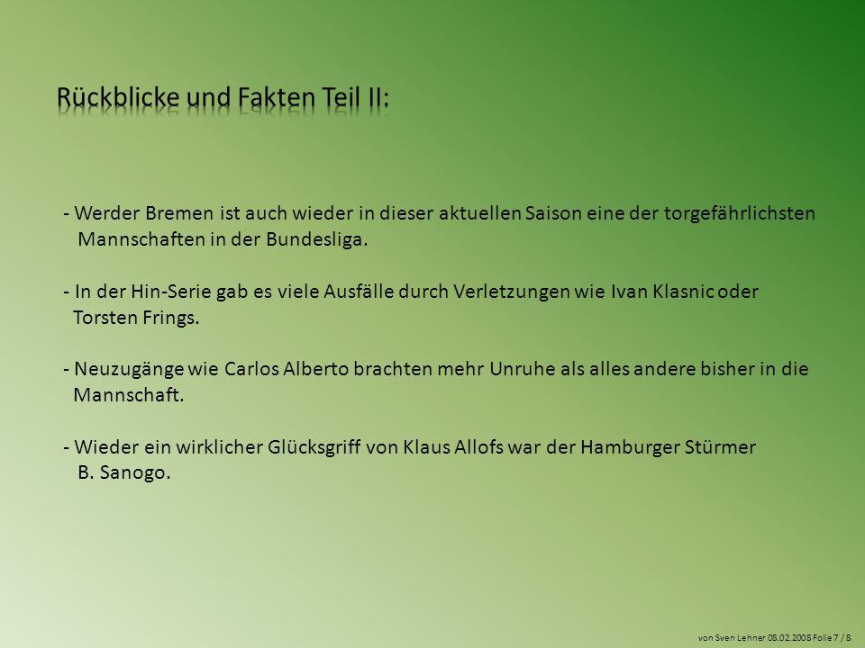 - Werder Bremen ist auch wieder in dieser aktuellen Saison eine der torgefährlichsten Mannschaften in der Bundesliga.