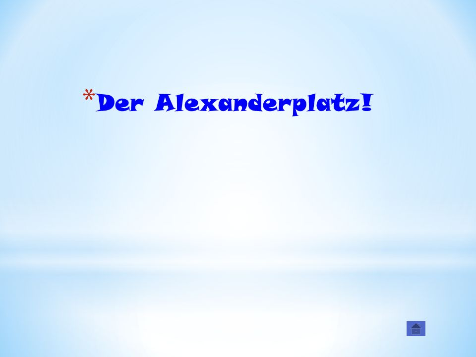 *D*D er Alexanderplatz!