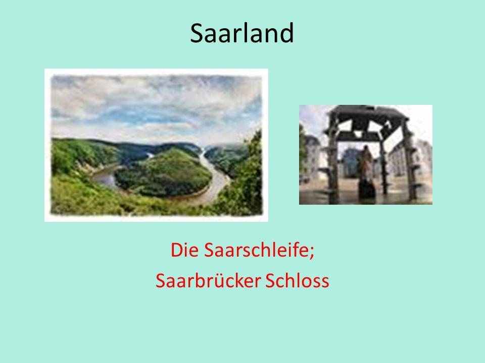 Saarland Die Saarschleife; Saarbrücker Schloss