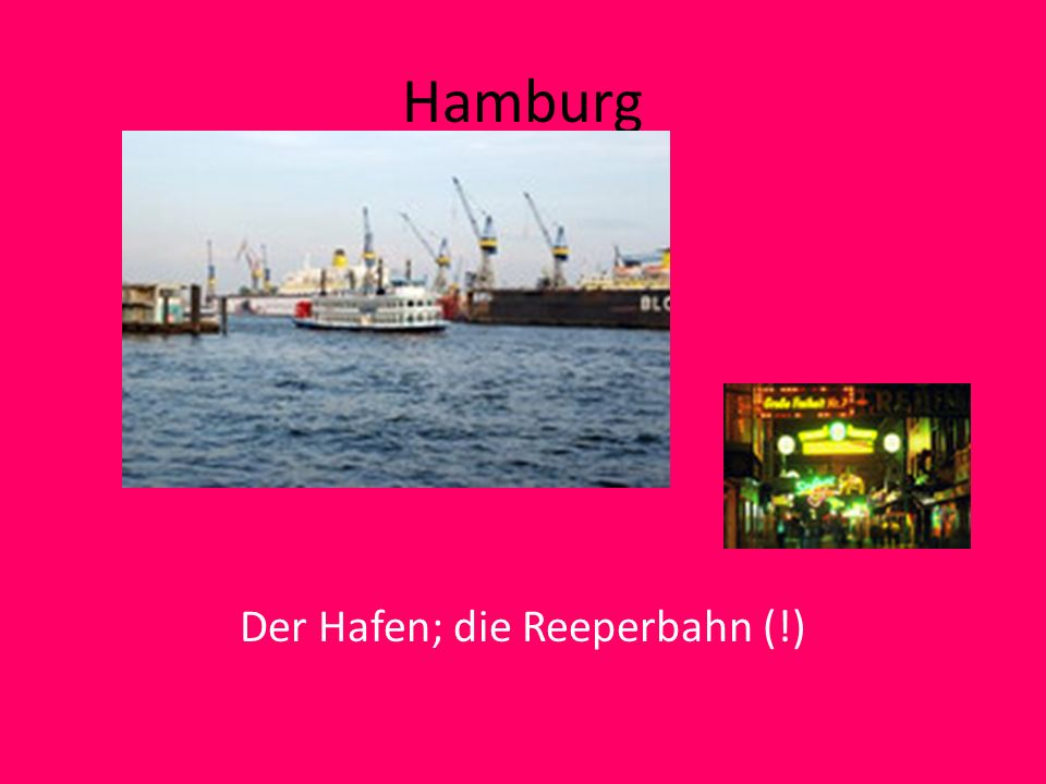 Hamburg Der Hafen; die Reeperbahn (!)