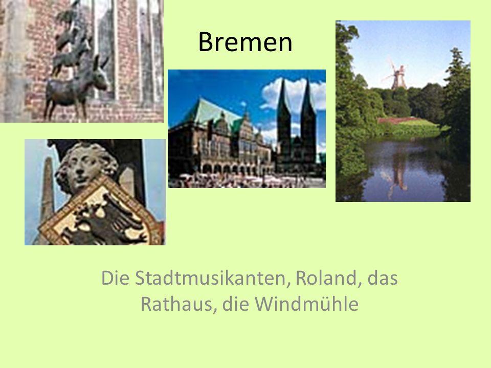 Bremen Die Stadtmusikanten, Roland, das Rathaus, die Windmühle