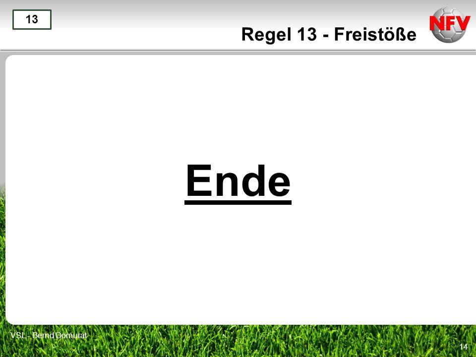 14 Ende 13 VSL - Bernd Domurat Regel 13 - Freistöße
