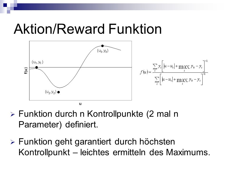 Aktion/Reward Funktion Funktion durch n Kontrollpunkte (2 mal n Parameter) definiert.