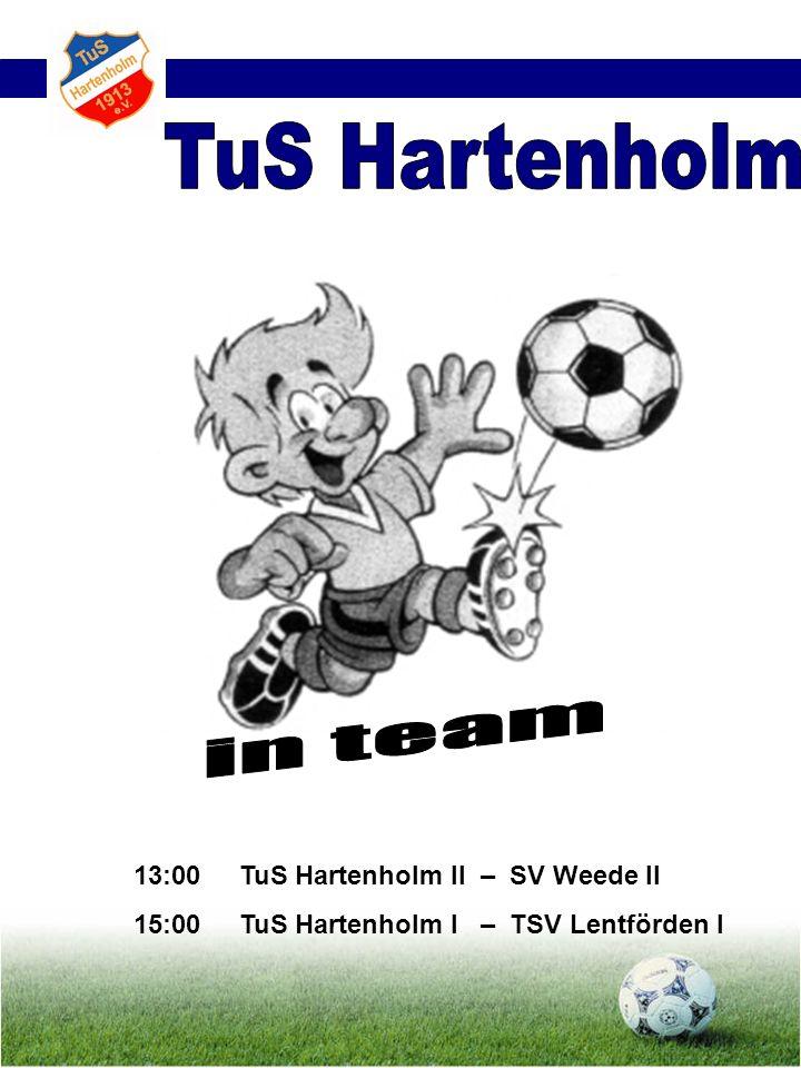 13:00 TuS Hartenholm II – SV Weede II 15:00 TuS Hartenholm I – TSV Lentförden I