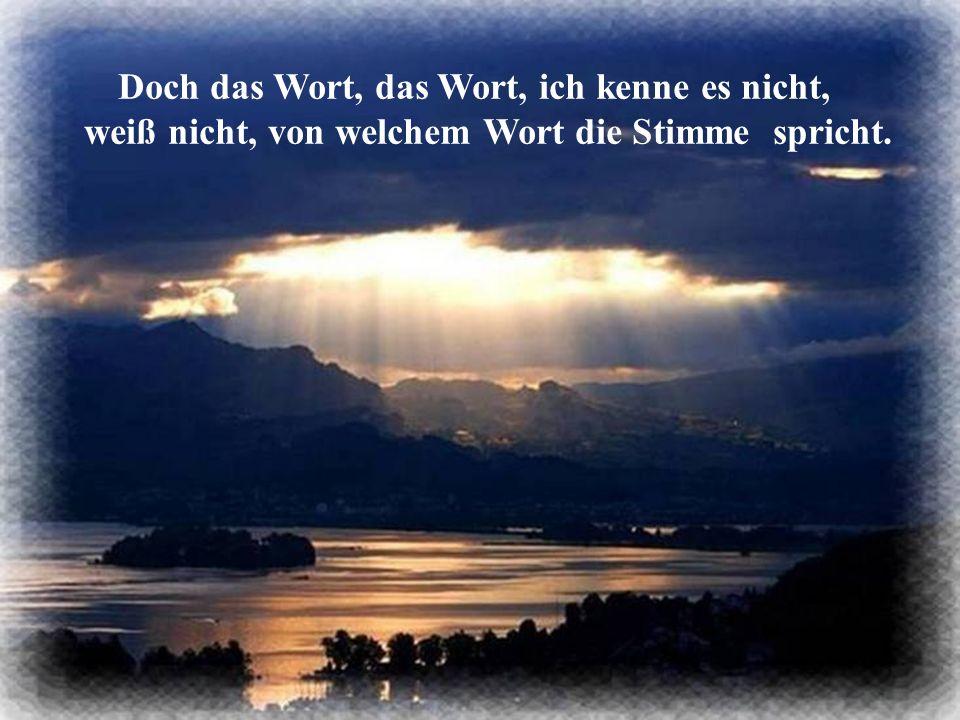 Kennst du das Wort, dann tritt zu uns ein, des Himmels Pforte wird offen dir sein.