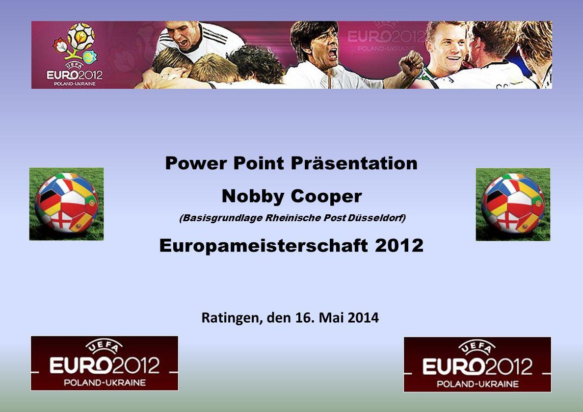 EM 2012   Polen - Ukraine Europameisterschaft 2012 die bisherigen Meister ab 1960 Europameister: 3 x Deutschland - 2 x Frankreich - 2 x Spanien